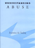Understanding Abuse DVD <I>Understanding Abuse </I>strongly reinforces three points: abuse is never the fault of the person abused; no one ever deserves to be abused; and perhaps most importantly, healing is possible with the help of supportive, understanding people.