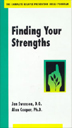 Finding Your Strengths DVD For use within a clinical setting, this video provides compelling demonstrations that reinforce key concepts and model behavior change.