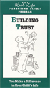 Building Trust DVD Trust is the foundation of a supportive family life. Cliets in recovery learn what it takes to earn the trust of family members.