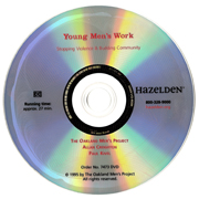 Young Men's Work DVD The <i>Young Men's Work</i> DVD is part of an engaging curriculum that helps young men ages 14-19 to see the social context in which violence occurs and to view ending violence against women and men as serving their interests--and the interests of their communities.