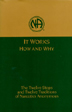 NA It Works How and Why Softcover <I>NA It Works How and Why</I> interprets the principles of recovery used by Narcotics Anonymous. Twenty-four chapters offer insight on each Step and Tradition.