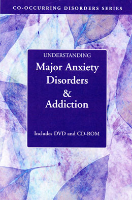 Understanding Major Anxiety Disorders and Addiction DVD/CD-ROM Part of Hazelden's popular Co-occurring Disorders Series, the <i>Understanding Major Anxiety Disorders and Addiction</i> collection provides a step-by-step process to identify anxiety triggers and recognize ways to change thoughts and reactions. Includes a pamphlet for family members.
