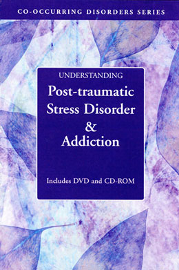 Understanding Post Traumatic Stress Disorder and Addiction DVD/CD-ROM Part of Hazelden's popular Co-occurring Disorders Series, the <i>Understanding Post-traumatic Stress Disorder and Addiction</i> collection suggests recovery and relapse prevention strategies for addiction and PTSD. Includes a pamphlet for family members.
