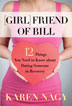 Girlfriend of Bill With humor, compassion, and a great respect for what it takes to recover from an addiction, this first-of-its-kind field guide offers an inside scoop on what people do in Twelve Step meetings