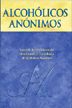 Spanish Alcoholics Anonymous The Big Book Third Edition Hardcover This is the classic text guiding the fellowship of Alcoholics Anonymous. The third edition relates how millions of men and women have recovered from alcoholism.