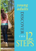 Young Adults Discover the Twelve Steps DVD Each of the 12 Steps is discussed by young people in recovery sharing their personal stories about how working the Steps have helped them stay clean and sober.<br>