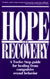 Hope and Recovery A remarkable work, <I>Hope and Recovery</I> guides and supports the life-transforming move from self-defeating and destructive sexual behavior to healthy, affirming sexuality. This widely acclaimed contribution to addiction literature applies the Twelve Step Program of Alcoholics Anonymous to the complex problem of sex addiction.