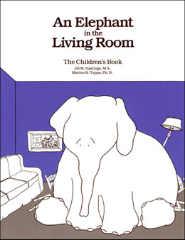 An Elephant In the Living Room The Children's Book An illustrated story to help children understand and cope with the problem of alcoholism or other drug addiction in the family.