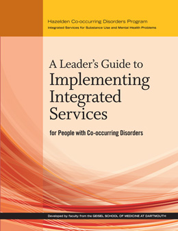 A Leaders Guide to Implementing Integrated Services for People With Co-occurring Disorders