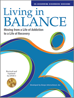 Living in Balance Co-occurring Disorders Sessions 38-47 Manual and CD-ROM
