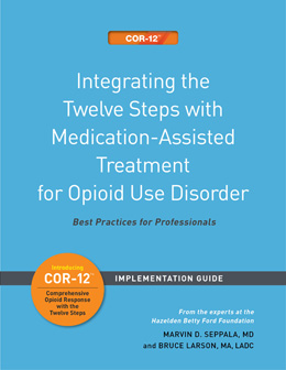 Integrating the Twelve Steps with Medication-Assisted Treatment for Opioid Use Disorder