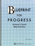"Blueprint for Progress <I>Blueprint for Progress</I> provides thought-provoking questions about your fears, relationships, values, self-worth, spirituality, and other concerns, and guides you in ""making a searching and fearless moral inventory"" of yourself.<BR>"