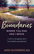 Boundaries Where You End And I Begin Boundaries bring order to our lives, strengthen our relationships with others and ourselves, and are essential to our mental and physical health. For those of us who have walked away from a conversation, meeting, or visit feeling violated and not understanding why, this book helps us recognize and set healthy boundaries.