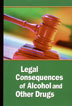 Legal Consequences of Alcohol and Other Drugs DVD