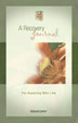 A Recovery Journal This combined workbook and journal provides a gentle introduction to the healing power of journaling.