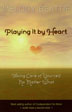 Playing It by Heart In her book <I>Playing It by Heart</I>, best-selling author Melody Beattie helps readers understand what drives them back into the grasp of controlling behavior and victimhood--and what it takes to pull themselves out, to return to the healing, faith, and maturity that come with a commitment to recovery.