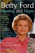 Healing and Hope The compelling and deeply personal stories of six women's journeys through alcoholism and drug addiction, with commentary by Betty Ford.
