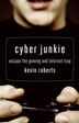 "eBook Cyber Junkie <p><img border=""0"" src=""http://www.hazelden.org/web/public/image/ebookicon.jpg""  align=""left"" alt=""Hazelden eBook available""><a href=""http://www.amazon.com/gp/product/B00BS03IIW/ref=as_li_qf_sp_asin_tl?ie=UTF8&camp=1789&creative=9325&creativeASIN=B00BS03IIW&linkCode=as2&tag=hazeldbookst-20"">Buy your Kindle eBook from Amazon</a><BR><a href=""http://store.kobobooks.com/en-US/ebook/cyber-junkie"">Buy your kobo eBook</a><br><a href=""http://search.barnesandnoble.com/books/e/9781592859948/?itm=1"">Buy your Barnes and Noble eBooks</a><br><a href=""https://itunes.apple.com/us/book/cyber-junkie/id616180546?mt=11"">Buy your iBook at iTunes</a>  <p>Recovering video game addict Kevin Roberts offers a step-by-step guide to recovery for those struggling with compulsive video gaming and internet surfing."