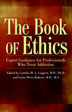 "eBook The Book of Ethics <p><img border=""0"" src=""http://www.hazelden.org/web/public/image/ebookicon.jpg""  align=""left"" alt=""Hazelden eBook available""><a href=""http://www.amazon.com/gp/product/B00BS03MOW/ref=as_li_qf_sp_asin_tl?ie=UTF8&camp=1789&creative=9325&creativeASIN=B00BS03MOW&linkCode=as2&tag=hazeldbookst-20"">Buy your Kindle eBook from Amazon</a><BR><a href=""http://store.kobobooks.com/en-US/ebook/the-book-of-ethics"">Buy your kobo eBook</a><br><a href=""http://search.barnesandnoble.com/booksearch/isbninquiry.asp?isbn=9781592857890&z=y&cds2Pid=9481"">Buy your eBook formats from Barnes and Noble</a><br><a href=""https://itunes.apple.com/us/book/the-book-of-ethics/id616151897?mt=11"">Buy your iBook at iTunes</a>  <p>This groundbreaking, reader-friendly guide to contemporary ethical issues informs and challenges health care professionals, students, and faculty with a thorough and compassionate examination of the dilemmas faced when providing care for individuals suffering from substance use problems or addiction."