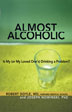 "eBook Almost Alcoholic <br/>A great majority of drinkers are what Dr. Doyle and Dr. Nowinski call ""Almost Alcoholics,"" a growing number of people whose excessive drinking contributes to a variety of problems in their lives. This book gives you the tools to identify and assess your or a loved one's patterns of alcohol use and make informed decisions about next steps."