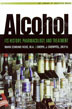eBook Alcohol <br/In this definitive guide about alcohol, authors Mark Rose and Cheryl Cherpitel examine the nature and extent of alcohol use in the United States, current treatment models and demographics, and the biology of alcohol, addiction, and treatment.