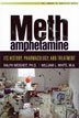 eBook Methamphetamine <br/>Written for professionals and serious lay readers by nationally recognized experts, <i>Methamphetamine</i> is a thoroughly researched and highly readable book on the medical, social, and political issues concerning this impactful drug.