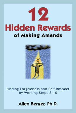 eBook 12 Hidden Rewards of Making Amends <br/>Popular author and lecturer Allen Berger, Ph.D., shares more profound recovery insight in <i>12 Hidden Rewards of Making Amends</i> and motivates us to earn the rewards that come with being honest and vulnerable.