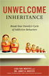 eBook Unwelcome Inheritance Parents affected by addiction can enable their children's substance abuse and even model addictive behaviors learned from their own parents, passing the cycle on from generation to generation. Learn what you can do to help yourself, your children, and future generations break the cycle of addiction and addictive behaviors.