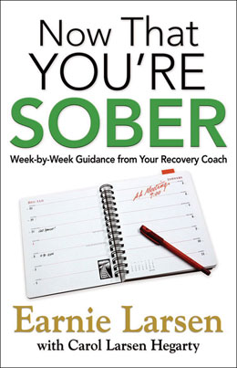 eBook Now That You're Sober <br/>In this invaluable guide, renowned author and lecturer Earnie Larsen brings you a portable recovery continuing care program that you can easily integrate into your personal life and take with you anywhere you go.