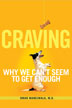 eBook Craving <br/>A nationally recognized expert on compulsive behaviors explains the phenomenon of craving and gives us tools to achieve freedom from our seemingly insatiable desires by changing our actions to remap our brains.