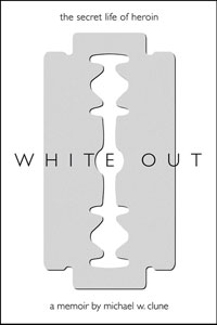 eBook White Out <br/>Michael W. Clune's original, edgy yet literary telling of his account of life inside the heroin underground reads like no other, as we enter the mind of the addict and navigate the world therein.