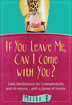 eBook If You Leave Me, Can I Come With You? <br/>Most people in the throes of codependency's problematic behaviors typically don't see their plight as a laughing matter. And yet, judging by the peals of laughter often heard coming out of Twelve Step meeting rooms, many eventually do find the humor in their self-defeating thoughts and actions.