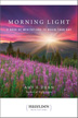eBook Morning Light <br/>A book of fresh meditations, <I>Morning Light</I> offers beautifully written bursts of inspiration to help you begin each day with renewed self-confidence and serenity.