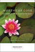 eBook Worthy of Love <br/>For those who struggle to love and be loved -- <i>Worthy of Love</i> offers 52 wisdom-filled meditations. Favorite Hazelden author Karen Casey clarifies the varieties of love: the love we show friends, family, a lover, even ourselves.