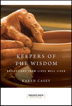 eBook Keepers of The Wisdom Daily Meditations <br/>From best-selling author Karen Casey, <i>Keepers of the Wisdom</i> is a book of interviews and inspirational messages from people in retirement who have discovered meaning and connection as older adults.<br/>