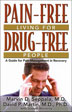 eBook Pain Free Living for Drug Free People <br/><I>Pain-Free Living for Drug-Free People</I> is an information-packed guide to pain management in recovery and other issues related to pain control and addiction.