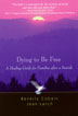 eBook Dying to Be Free <br/>Authors Beverly Cobain and Jean Larch break through suicide's silent stigma in <I>Dying to Be Free</I>, offering gentle advice for those left behind, so that healing can begin.