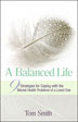 eBook A Balanced Life <br/>The ultimate goal of those with a mental disorder and the people who love them is balance: emotional, mental, spiritual, and behavioral. <I>A Balanced Life</I> offers nine clear-cut, effective strategies for building a supportive relationship with someone who has a mental illness -- while also taking care of yourself.
