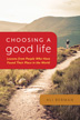eBook Choosing a Good Life <br/>Discover the common approaches and qualities of those who, despite life's adversities, are at peace in the world and learn how you can be too.<br/>