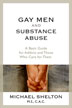 eBook Gay Men and Substance Abuse <br/>Winner of the 2012 Independent Book Publishers Association Benjamin Franklin Award in the GLBT category, <i>Gay Men and Substance Abuse</i> fills a tremendous void, serving as a valuable resource for gay men, professionals, concerned partners, friends, and family members in need of solid information and guidance.<br/>