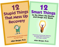 eBook 2 Title Bundle: 12 Stupid Things That Mess Up Recovery and 12 Smart Things to Do When the Booze and Drugs Are Gone <br/>Popular author Allen Berger, Ph. D., draws on the teachings of Bill W. and psychotherapy pioneers to offer twelve hallmarks of emotional sobriety and twelve mistakes to avoid in recovery.<br/>