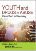 On Demand Youth and Drugs of Abuse (3 Year) In this compelling video, doctors and clinicians join young people in recovery to candidly discuss symptoms and consequences of drug abuse, the neurobiology of addiction, substance abuse treatment, and life in recovery.