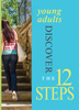 OnDemand Young Adults Discover the Twelve Steps (3 Year) Each of the 12 Steps is discussed by young people in recovery sharing their personal stories about how working the Steps have helped them stay clean and sober.