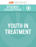 Youth in Treatment Video Collection (1-10 Clinicians)
