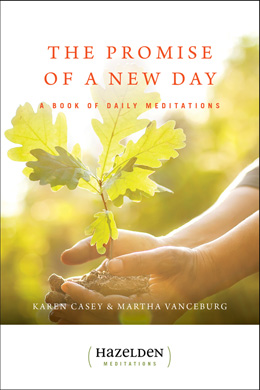 The Promise of A New Day, A Book of Daily Meditations by Karen Casey and Martha Vanceburg